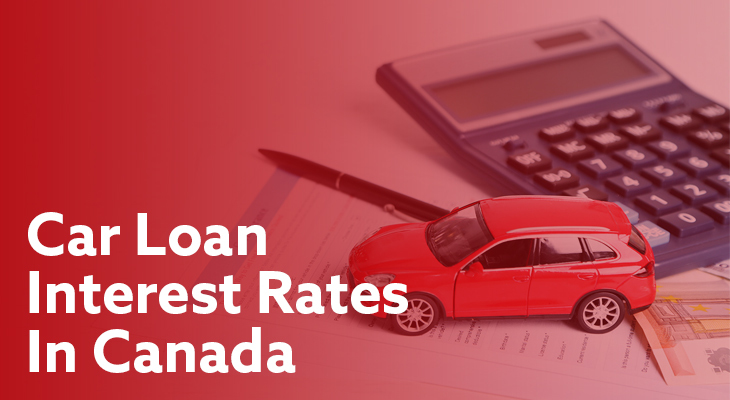Understanding Car Loan Interest Rates In Canada